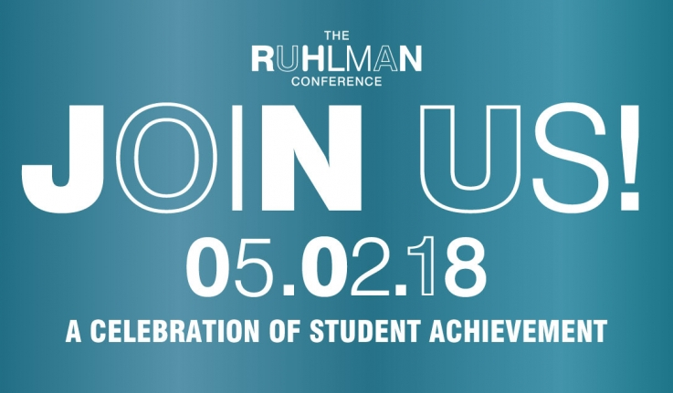 The Ruhlman Conference, a celebration of student achievement. Join us on May 2, 2018.
