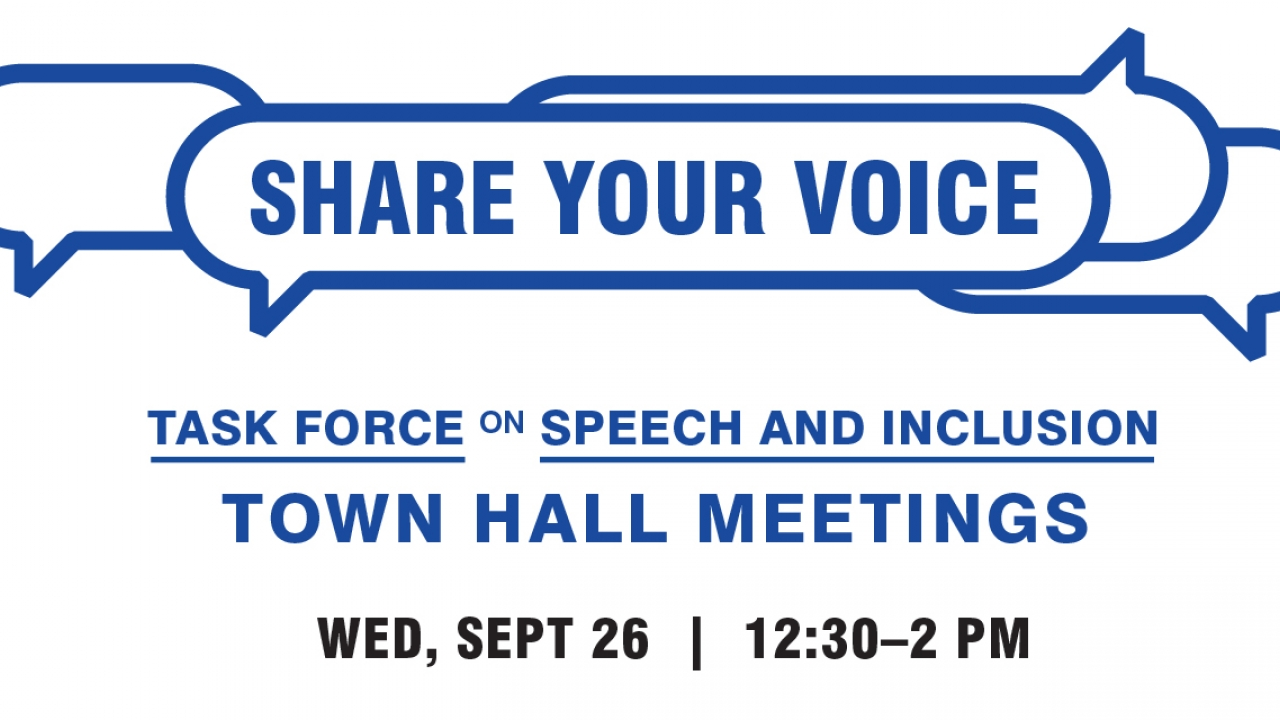 A graphic that reads: Share your voice, Task Force for Speech and Inclusion, Town Hall Meetings, Wed. Sept. 26, 12:30-2pm